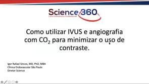 Como utilizar IVUS e Angiografia com CO2 para minimizar uso de contraste nos procedimentos