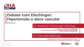 Debate com Dischinger: Hipertensão e dano vascular – Parte 2
