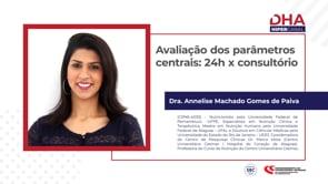 [DHA TV] Avaliação dos parâmetros centrais: 24h x consultório