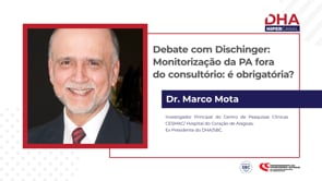 [DHA TV] Debate com Dischinger: Monitorização da PA fora do consultório: é obrigatória?