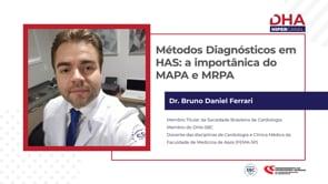 [DHA TV] Métodos diagnósticos em HAS: A importância da MAPA e MRPA