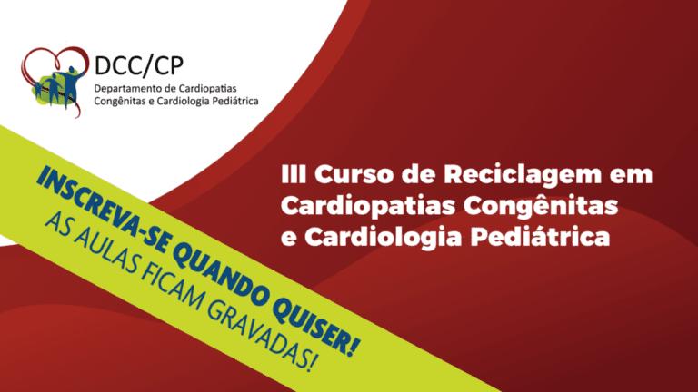 Curso de Reciclagem em Cardiopatias Congênitas e Cardiologia Pediátrica