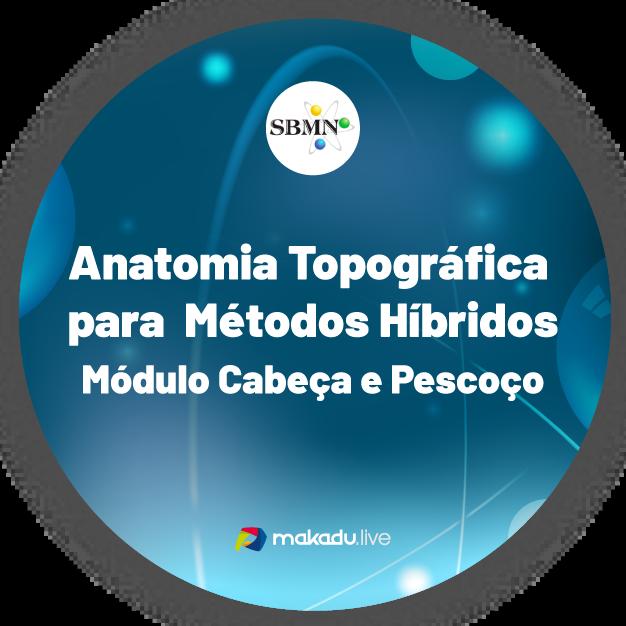 Curso De Anatomia Topográfica Para Métodos Híbridos – Módulo Cabeça E Pescoço